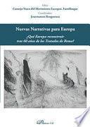 Nuevas narrativas para Europa.¿Qué Europa reconstruir tras 60 años de los Tratados de Roma?