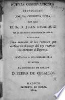 Nuevas Observaciones provocadas por la ofensiva nota con que el Sr. D. Juan Escoiquiz ha pretendido defender su obra, titulada Idea sencilla de las razones que motivaron el viage del rey Fernando Séptimo á Bayona