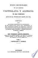 Nuevo diccionario de las lenguas castellana y alemana el mas completo que se ha publicado hasta el dia: Castellano y aleman