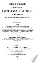 Nuevo diccionario de las lenguas Castellana y Alemana el mas completo que se ha publicado hasta el dia