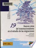 Nuevos retos del transnacionalismo en el estudio de las migraciones