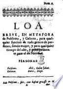 Num. 1. Loa breve, en metafora de Polifemo y Galatea, etc. [In verse.]