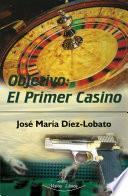Objetivo: El Primer Casino