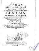 Obras del ilustrissimo ... Don Juan de Palafox y Mendoza, ... Obispo ... de Osma, ...