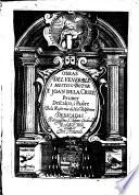 Obras del venerable i mistico dotor F. Joan de la Cruz, primer descalço, i padre de la reforma de N. S. del Carmen dedicadas