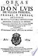 Obras, Prosas Y Versos, Anadidas En Esta Ultima Impression Recogidas, Y Dadas A La Estampa Por Juan Antonio De Ulloa Pereira