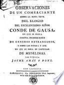 Observaciones de un comerciante sobre la nota XXVII del Elogio del Excelentisimo Señor Conde de Gausa en que se habla contra prohibiciones de generos extrangeros, y sobre las notas I y XVII en que se habla en particular de muselinas