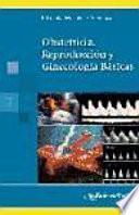 Obstetricia, Reproduccion Y Ginecologia Basicas