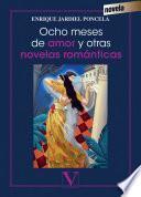 Ocho meses de amor y otras novelas románticas