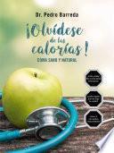 ¡Olvídese de las calorías!