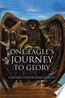 One Eagle's Journey to Glory