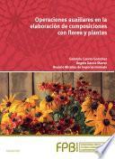 Operaciones auxiliares en la elaboración de composiciones con flores y plantas