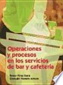 Operaciones y procesos en los servicios de bar y cafetería