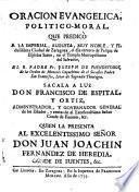 Oración evangélica político-moral que predicó a la... Ciudad de Zaragoza... en el Templo Metrop. del Salvador, el R. P. Fr. Joseph de Fuendetodos...