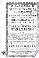 Oraciones varias consagradas a Maria Señora Nuestra, Madre de Dios y de predicadores