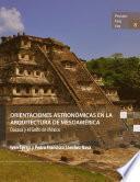 Orientaciones astronómicas en la arquitectura de Mesoamérica: Oaxaca y el Golfo de México