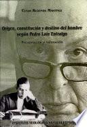 Origen, constitución y destino del hombre según Pedro Laín Entralgo