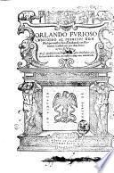 Orlando furioso dirigido al principe don Philipe nuestro sennor, traduzido en romance castellano por don Ieronymo de Vrrea. An se annadido breues moralidades arto necessarias a la declaration de los cantos, y la tabla es muy mas aumentada