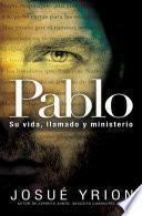 Pablo Su Vida, Llamado y Ministerio