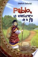 PABLO, UN AVENTURERO DE LA FE