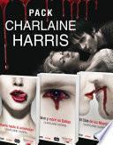 Pack Charlaine Harris: Muerte hasta el anochecer, Vivir y morir en Dallas y El Club de los Muertos