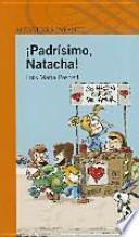 Padrisimo, Natacha!