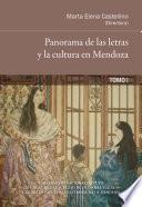 Panorama de las letras y la cultura en Mendoza. Tomo I