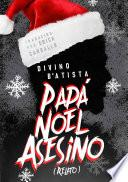 Papá Noel Asesino: Relato