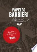 Papeles Barbieri. Teatros de Madrid, vol. 14
