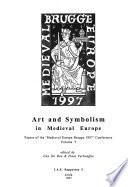 Papers of the Medieval Europe Brugge 1997 Conference: Art and symbolism in medieval Europe