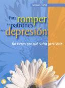 Para romper los patrones de la depresión