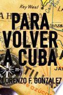 Para Volver a Cuba