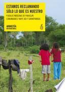 Paraguay. Estamos reclamando sólo lo que es nuestro. Comunidades indígenas Yakye Axa y Sawhoyamaxa