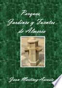 Parques, Jardines y Fuentes de Almer'a