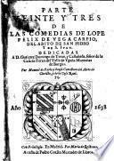 Parte veinte y tres de las comedias de Lope Félix de Vega Carpio...