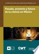 Pasado, presente y futuro de la ciencia en México