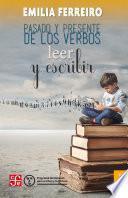 Pasado y presente de los verbos leer y escribir