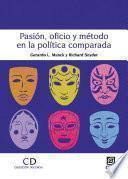 Pasión, oficio y método en la política comparada