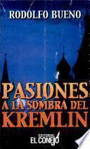 Pasiones a la sombra del Kremlin