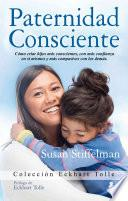 Paternidad consciente/ Parenting with Presence