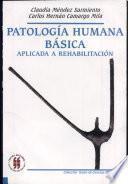 Patologia Humana Basica Aplicada a Rehabilitacion