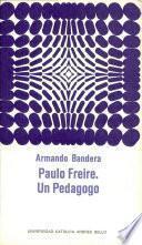 Paulo Freire. Un Pedagogo