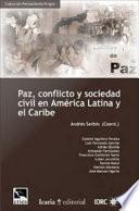 Paz, Conflicto Y Sociedad Civil en Ame ́rica Latina Y El Caribe