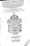 PEDACIO DIOSCORIDES ANAZAREO, ACERCA DE LA MATERIA MEDICINAL, Y DE LOS VENEMOS MORtiferos