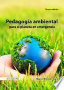Pedagogía ambiental para el planeta en emergencia