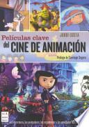Peliculas clave del cine de animacion / Key films of Animation