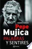 Pepe Mujica, palabras y sentires