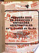 Pequeña guia de servicios y entidades asistenciales de la Ciudad de Bs. As