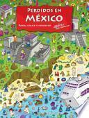 Perdidos en Mexico/ Lost In Mexico