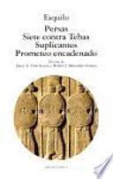 Persas, Siete contra Tebas, Suplicantes, Prometeo encadenado